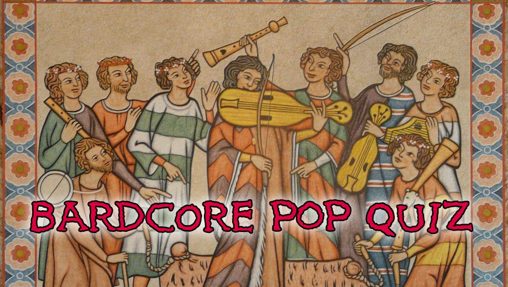 Bardcore Pop Quiz